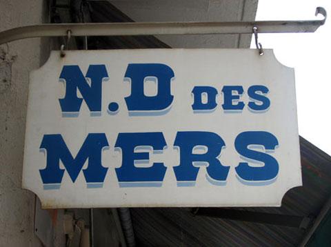 'N.D des Mers' signage. Photograph © Jules Vernacular 2006-2012